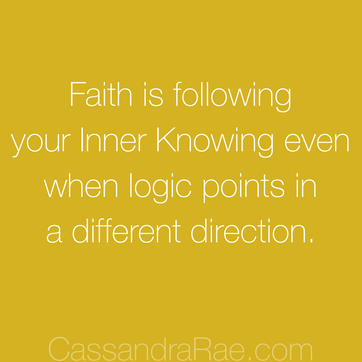 Faith is following Inner Knowing